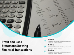 Profit And Loss Statement Showing Financial Transactions Ppt PowerPoint Presentation Gallery Master Slide PDF
