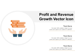 Profit And Revenue Growth Vector Icon Ppt PowerPoint Presentation Summary Clipart PDF
