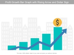 Profit Growth Bar Graph With Rising Arrow And Dollar Sign Ppt PowerPoint Presentation Icon Designs