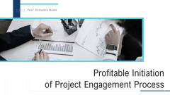 Profitable Initiation Of Project Engagement Process Ppt PowerPoint Presentation Complete Deck With Slides