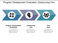Program Development Evaluation Outsourcing Crm Ppt PowerPoint Presentation Gallery Portrait