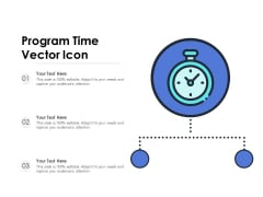Program Time Vector Icon Ppt PowerPoint Presentation Gallery Deck PDF