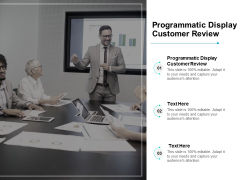 Programmatic Display Customer Review Ppt PowerPoint Presentation File Designs Download Cpb Pdf