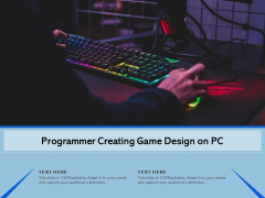 Programmer Creating Game Design On PC Ppt PowerPoint Presentation Gallery Shapes PDF