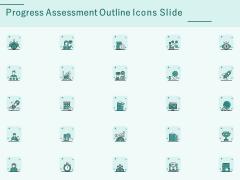 Progress Assessment Outline Icons Slide Ppt PowerPoint Presentation Templates PDF