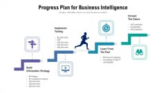 Progress Plan For Business Intelligence Ppt PowerPoint Presentation File Summary PDF