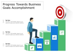 Progress Towards Business Goals Accomplishment Ppt PowerPoint Presentation Gallery Information PDF