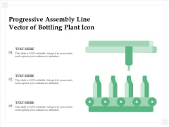 Progressive Assembly Line Vector Of Bottling Plant Icon Ppt PowerPoint Presentation File Graphics PDF