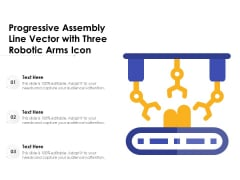 Progressive Assembly Line Vector With Three Robotic Arms Icon Ppt PowerPoint Presentation Gallery Diagrams PDF