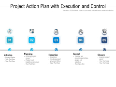 Project Action Plan With Execution And Control Ppt PowerPoint Presentation Show Styles PDF