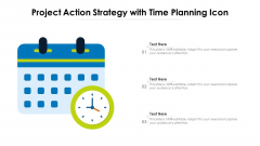 Project Action Strategy With Time Planning Icon Ppt PowerPoint Presentation Show Outfit PDF