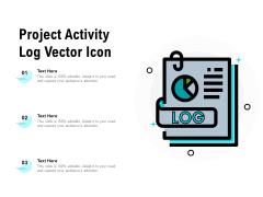 Project Activity Log Vector Icon Ppt PowerPoint Presentation Portfolio Guide PDF