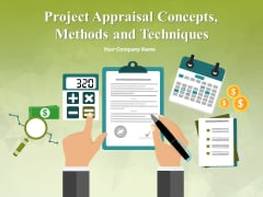 Project Appraisal Concepts Methods And Techniques Ppt PowerPoint Presentation Complete Deck With Slides