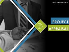 Project Appraisal Ppt PowerPoint Presentation Complete Deck With Slides
