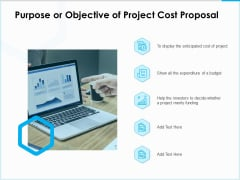 Project Budget Purpose Or Objective Of Project Cost Proposal Ppt PowerPoint Presentation Styles Layout Ideas PDF