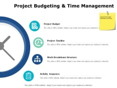 Project Budgeting And Time Management Ppt PowerPoint Presentation Graphics