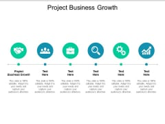 Project Business Growth Ppt PowerPoint Presentation Summary Themes Cpb