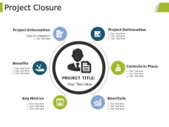 Project Closure Ppt PowerPoint Presentation Professional Graphics Design
