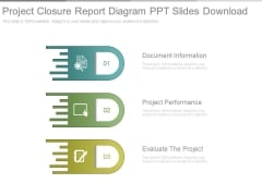 Project Closure Report Diagram Ppt Slides Download