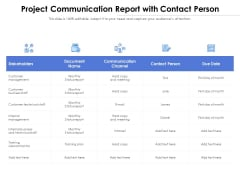 Project Communication Report With Contact Person Ppt PowerPoint Presentation Show Slide Portrait PDF