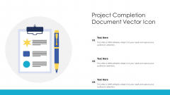 Project Completion Document Vector Icon Ppt Infographic Template Clipart Images PDF