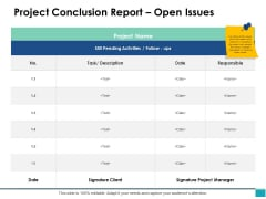 Project Conclusion Report Open Issues Ppt PowerPoint Presentation Gallery Templates