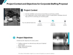Project Context And Objectives For Corporate Staffing Proposal Ppt PowerPoint Presentation Show Example