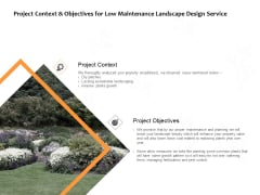 Project Context And Objectives For Low Maintenance Landscape Design Service Ppt PowerPoint Presentation Portfolio