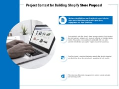 Project Context For Building Shopify Store Proposal Ppt PowerPoint Presentation Outline Summary