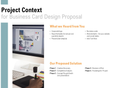 Project Context For Business Card Design Proposal Proposed Solution Ppt PowerPoint Presentation Infographics Maker