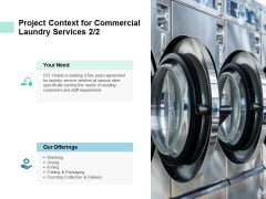Project Context For Commercial Laundry Services Marketing Ppt PowerPoint Presentation Model Influencers