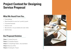Project Context For Designing Service Proposal Ppt PowerPoint Presentation Show Design Ideas