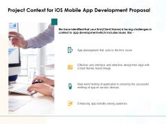 Project Context For IOS Mobile App Development Proposal Ppt PowerPoint Presentation Visual Aids Deck