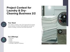 Project Context For Laundry And Dry Cleaning Business Management Ppt PowerPoint Presentation File Graphics
