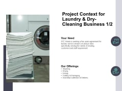 Project Context For Laundry And Dry Cleaning Business Marketing Ppt PowerPoint Presentation Professional Format
