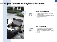 Project Context For Logistics Business Ppt PowerPoint Presentation Gallery Visuals