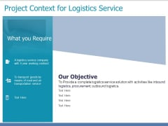 Project Context For Logistics Service Ppt PowerPoint Presentation Styles Samples