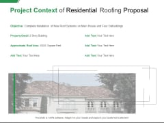 Project Context Of Residential Roofing Proposal Ppt PowerPoint Presentation Infographic Template Ideas