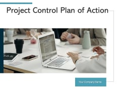 Project Control Plan Of Action Ppt PowerPoint Presentation Complete Deck