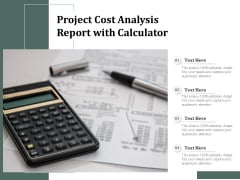 Project Cost Analysis Report With Calculator Ppt PowerPoint Presentation Ideas Summary PDF