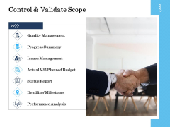 Project Deliverables Administration Outline Control And Validate Scope Ppt Inspiration Background PDF
