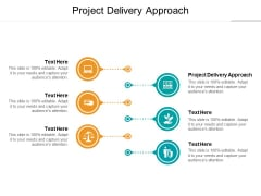 Project Delivery Approach Ppt PowerPoint Presentation Outline Slides Cpb