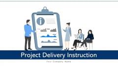 Project Delivery Instruction Optimum Operations Ppt PowerPoint Presentation Complete Deck With Slides