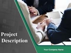 Project Description Ppt PowerPoint Presentation Complete Deck With Slides