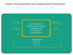 Project Development And Deployment Framework Ppt PowerPoint Presentation Show PDF