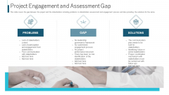 Project Engagement And Assessment Gap Ppt File Maker PDF