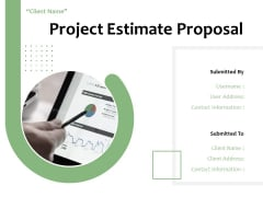 Project Estimate Proposal Ppt PowerPoint Presentation Complete Deck With Slides