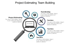 Project Estimating Team Building Ppt PowerPoint Presentation File Design Ideas