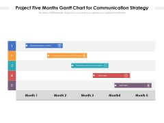 Project Five Months Gantt Chart For Communication Strategy Ppt PowerPoint Presentation Layouts Diagrams PDF