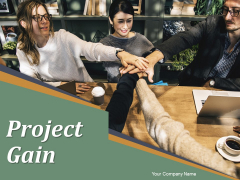 Project Gain Ppt PowerPoint Presentation Complete Deck With Slides